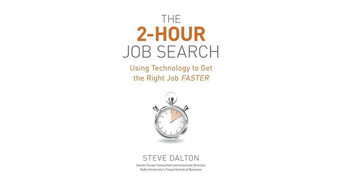 The 2 hour job search using technology to get the right job the 2 hour job search using technology to get the right job faster by steve dalton fandeluxe Image collections