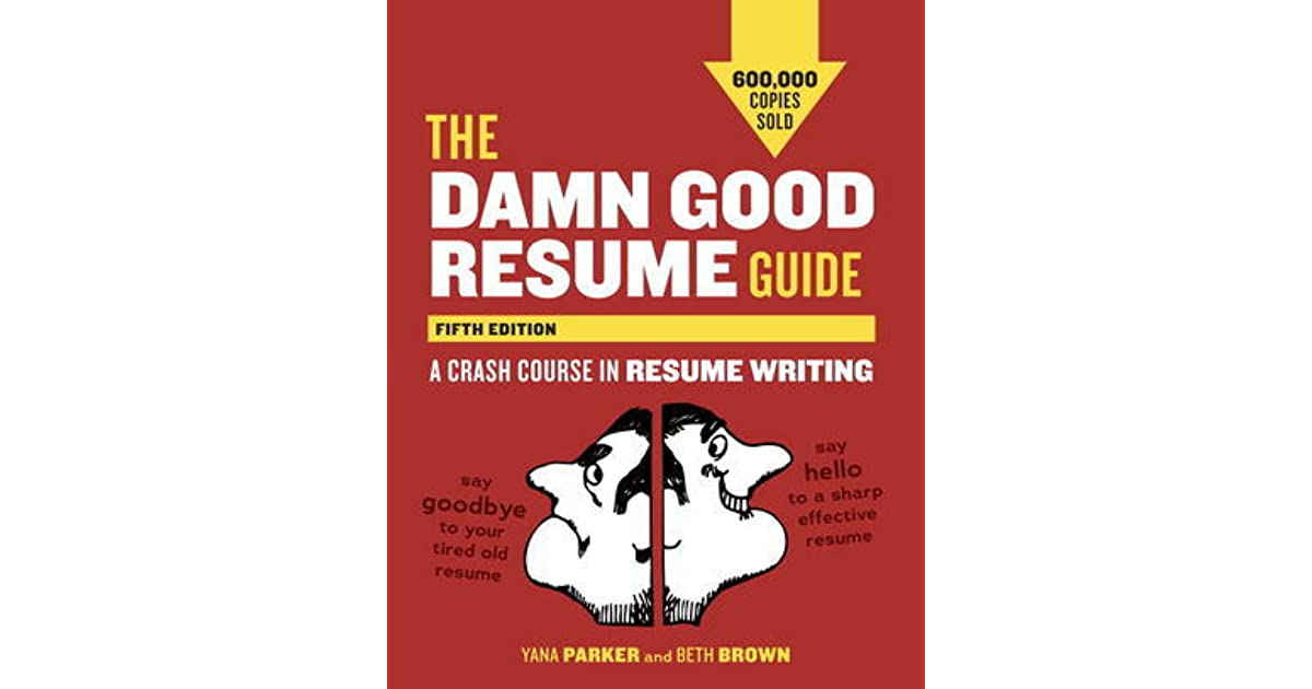 The Damn Good Resume Guide, Fifth Edition: A Crash Course in ...