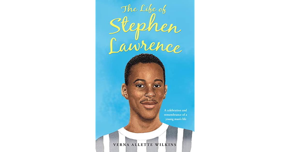 The Life Of Stephen Lawrence By Verna Allette Wilkins border=