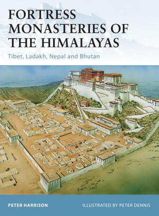 Fortress Monasteries of the Himalayas (Osprey Fortress 104)