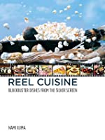 Reel Cuisine: Blockbuster Dishes from the Silver Screen