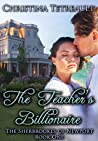 The Teacher's Billionaire (The Sherbrookes of Newport, #1)
