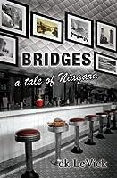 Bridges - A tale of Niagara