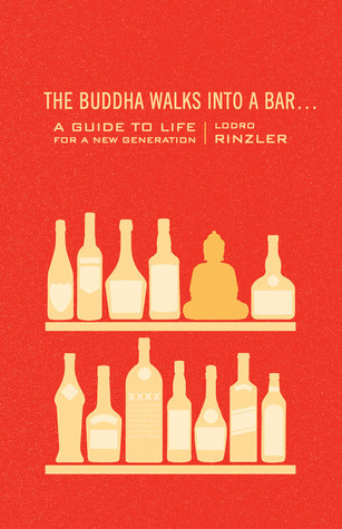 Lodro Rinzler The Buddha Walks into a Bar  A