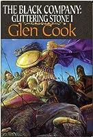 The Black Company: Glittering Stone I (The Chronicles of the Black Company #6-7; The Books of the Glittering Stone #1-2)