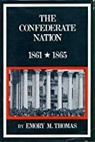The Confederate Nation: 1861-1865 (New American Nation)