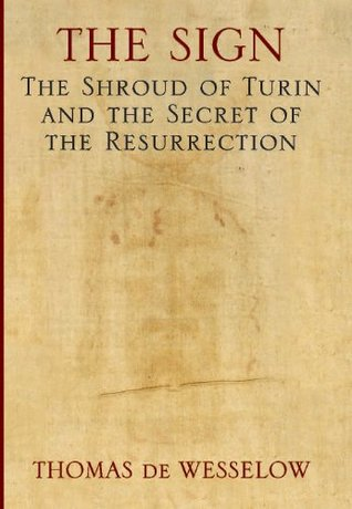 The Sign: The Shroud of Turin and the Secret of the Resurrection by