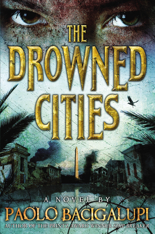 "Book cover of ""The Drowned Cities"" by Paolo Gacigalupi"
