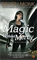 Magic Without Mercy (Allie Beckstrom, #8)