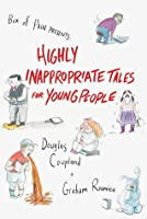 Highly Inappropriate Tales for Young People
