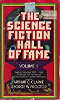 The Science Fiction Hall of Fame: Volume III: The Nebula Winners
