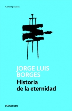 Historia De La Eternidad By Jorge Luis Borges