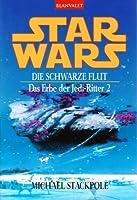 Star Wars: Die schwarze Flut (Das Erbe der Jedi-Ritter, #2)