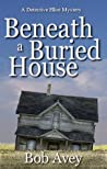 Beneath a Buried House (Detective Elliot Mystery #2)
