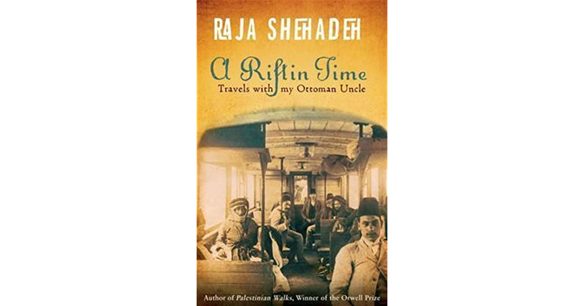 A Rift In Time Travels With My Ottoman Uncle By Raja Shehadeh