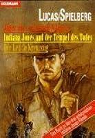 Jäger des verlorenen Schatzes. Indiana Jones und der Tempel des Todes. Der Letzte Kreuzzug