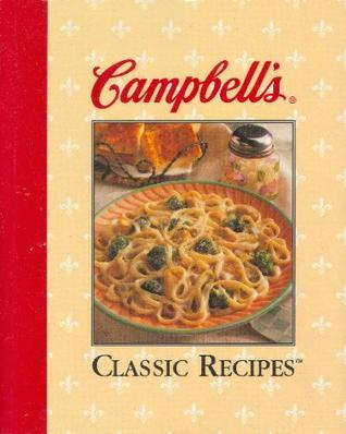 Campbell S Classic Recipes By Campbell Soup Company