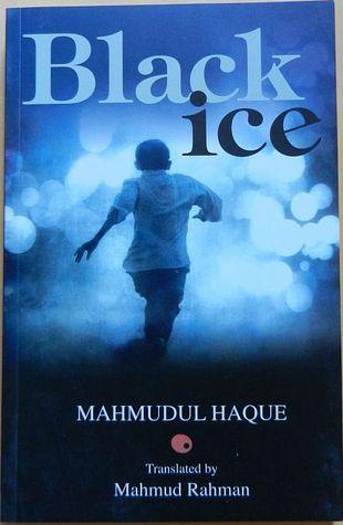 Black Ice by Mahmudul Haque