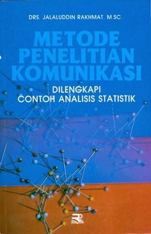 Metode Penelitian Komunikasi Dilengkapi Contoh Analisis Statistik