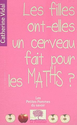 Les filles ont-elles un cerveau fait pour les maths ? by Catherine Vidal
