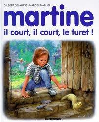 Martine, il court, il court, le furet!