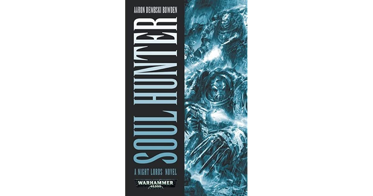 Soul Hunter (Night Lords #1) by Aaron Dembski-Bowden