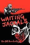 Waiting Jackals (Grey Dogs)