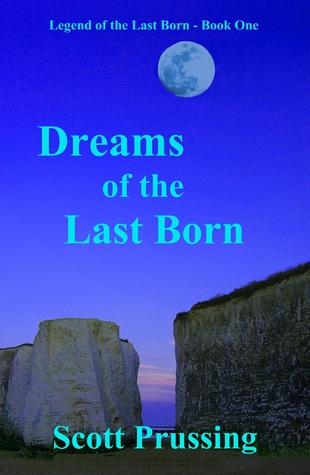 Dreams of the Last Born (The Legend of the Last Born, #1)