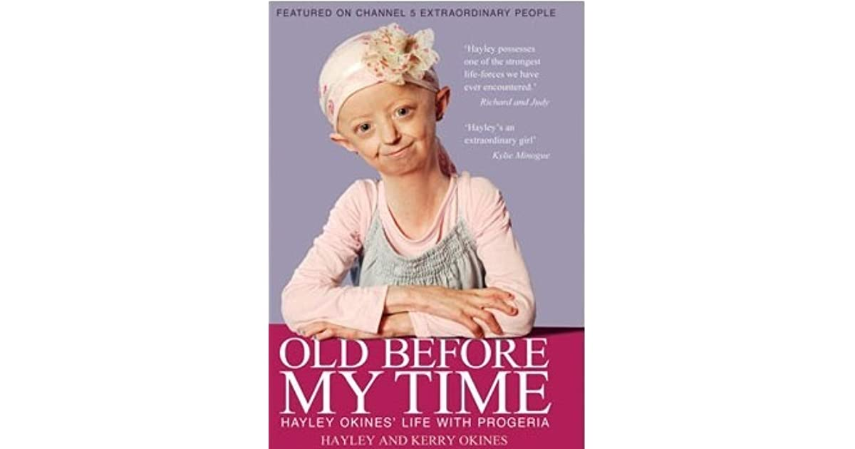 Old Before My Time: Hayley Okines' Life with Progeria by