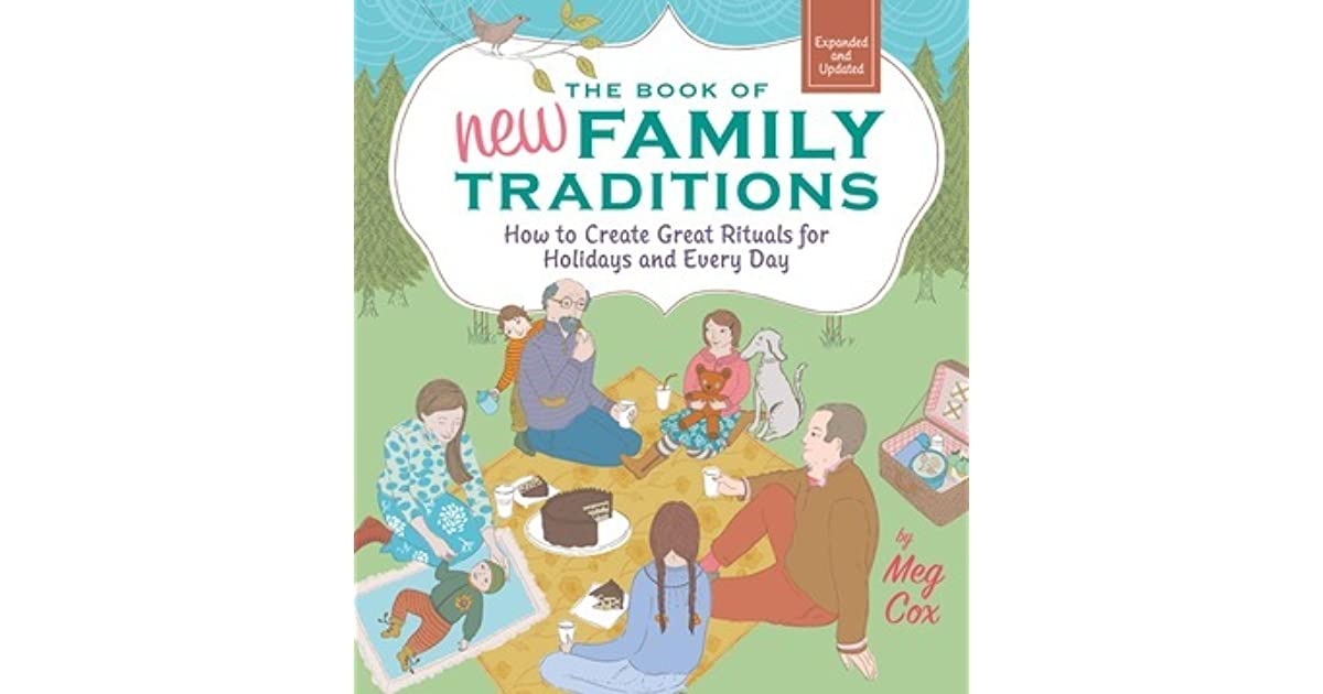 6882d607b The Book of New Family Traditions  How to Create Great Rituals for Holidays  and Every Day