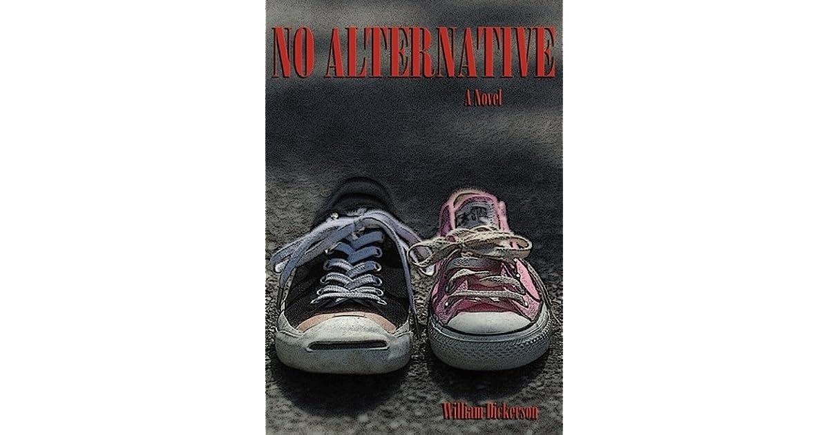 No Alternative by William Dickerson