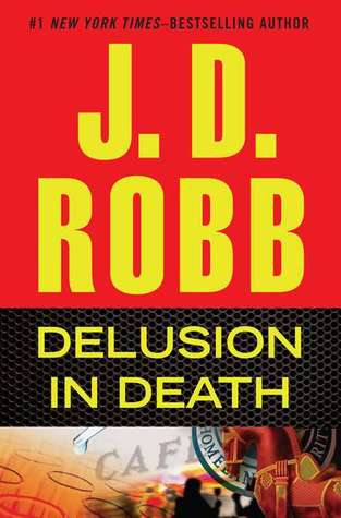 Delusion in Death by J.D. Robb