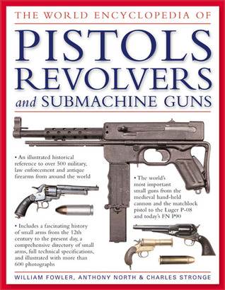 The Complete World Encyclopedia of Guns: Pistols, Rifles