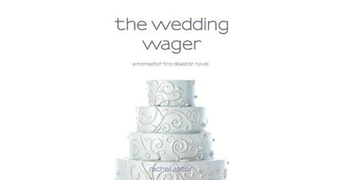 The wedding wager mcmaster the disaster 3 by rachel astor fandeluxe Document