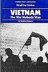 Vietnam: The War Nobody Won
