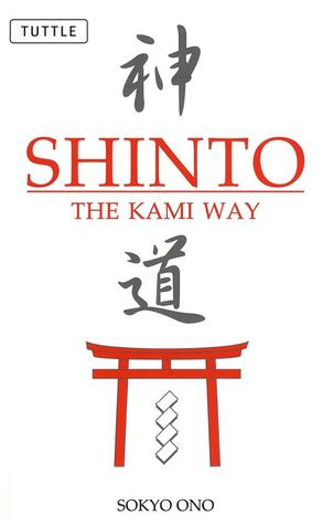 Shinto: The Kami Way.