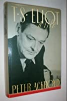 T.S. Eliot: A Life