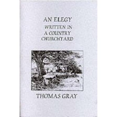 an analysis of elegy by thomas gray Thomas gray began work on the elegy in 1742 from gray's elegy written in a country churchyard the curfew tolls the knell of parting day,.