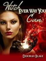 Witch Ever Way You Can