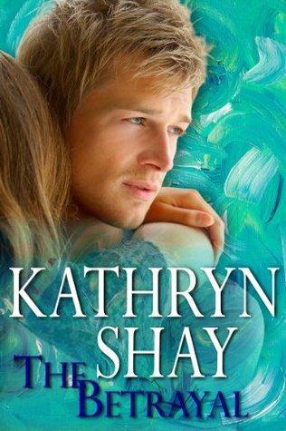 The Betrayal by Kathryn Shay