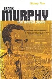 Frank Murphy: The Detroit Years