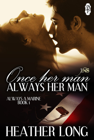 Once Her Man, Always Her Man (Always a Marine, #1)