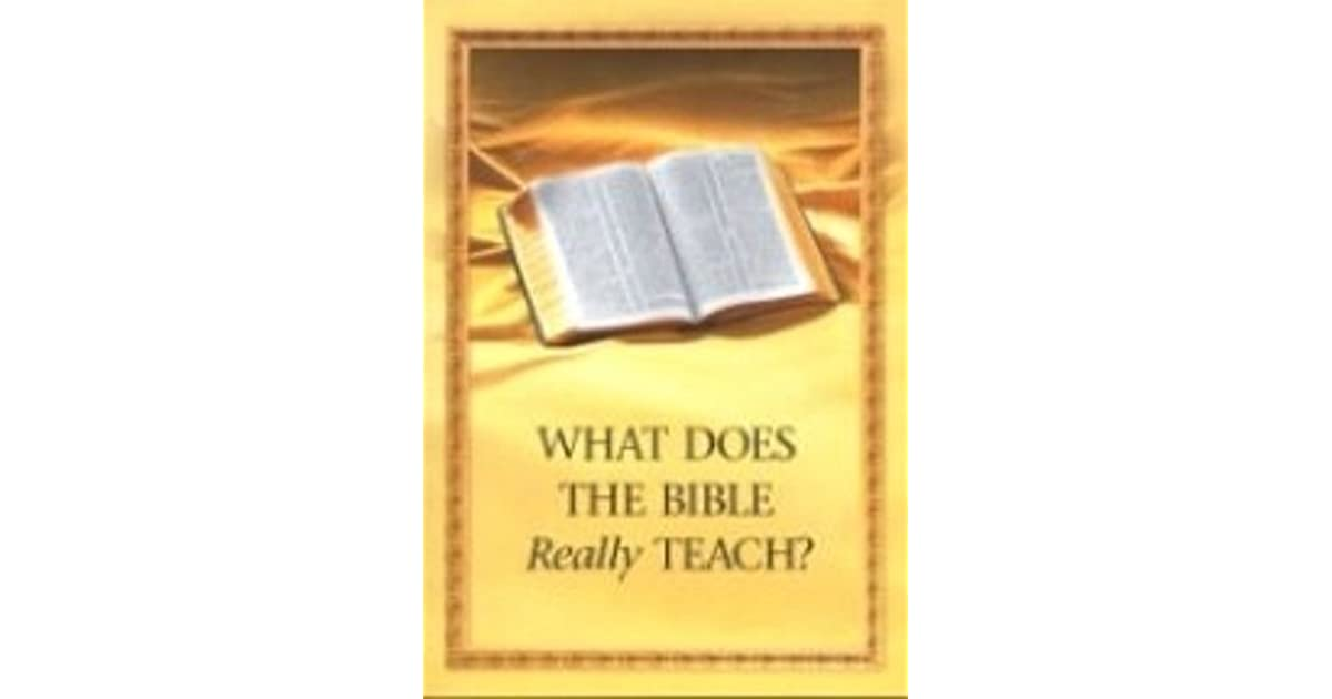 What Does The Bible Really Teach? by Watch Tower Bible and