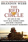 The Red Circle: My Life in the Navy SEAL Sniper Corps and How I Trained America's Deadliest Marksmen