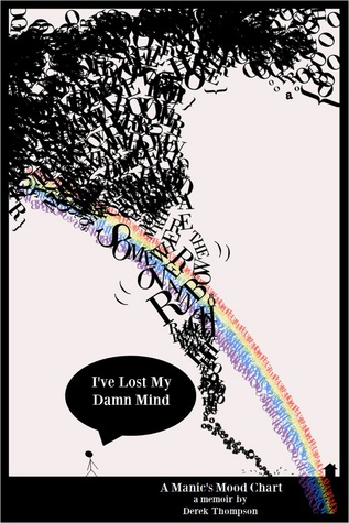 Somewhere Over the Rainbow, I've Lost My Damn Mind: A Manic's Mood Chart