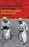 Sõda nähtamatu vaenlasega. Eesti Tšernobõli katastroofis