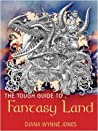 The Tough Guide to Fantasy Land by Diana Wynne Jones