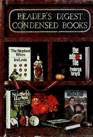 Reader's Digest Condensed Books; 1973 #1, Volume 92: The Stepford Wives / The Odessa File / A Day No Pigs Would Die / Stanfield Harvest / P.S. Your Not Listening
