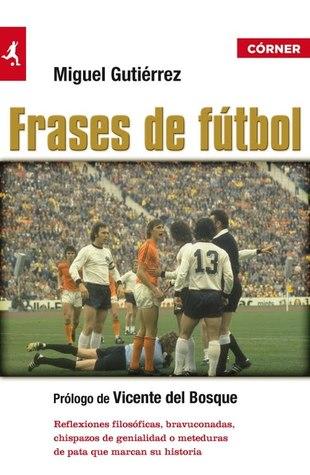 Frases de futbol by Miguel Gutiérrez