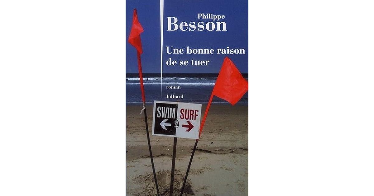 d96f4c55bf73a6 Une bonne raison de se tuer by Philippe Besson